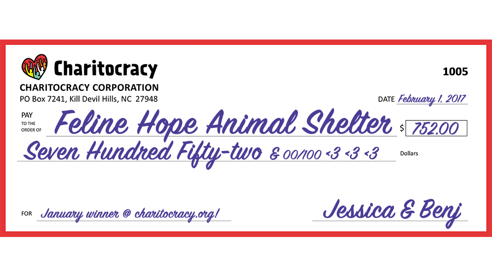 Charitocracy's 5th check to January winner Feline Hope for $732... and counting!